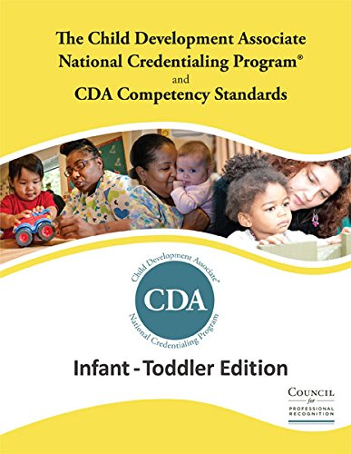 The Child Development Associate (Cda) Credential (infant toddler edition)
