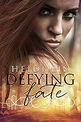 Defying Fate (Fate Series Book 1)