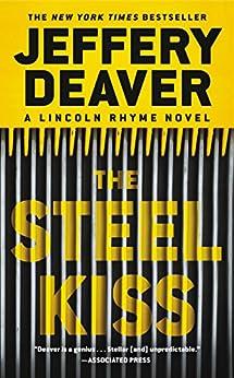 The Steel Kiss (A Lincoln Rhyme Novel) by [Deaver, Jeffery]