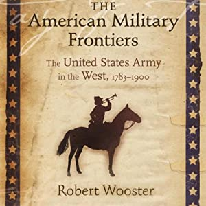 The American Military Frontiers Hörbuch