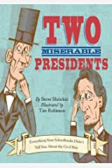 Two Miserable Presidents: Everything Your Schoolbooks Didn't Tell You About the Civil War Kindle Edition