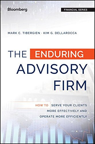 The Enduring Advisory Firm: How to Serve Your Clients More Effectively and Operate More Efficiently (Bloomberg Financial) by Wiley