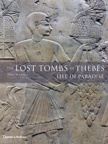 The Lost Tombs of Thebes: Ancient Egypt: Life in Paradise