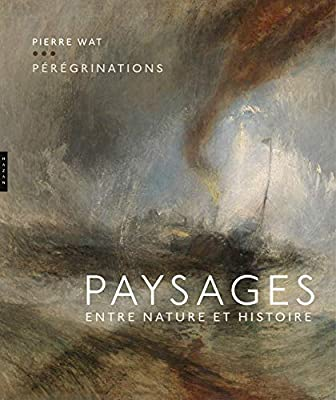 Peregrinations Paysages Entre Nature Et Histoire Beaux Arts Amazon Es Wat Pierre Libros En Idiomas Extranjeros