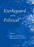 Kierkegaard and the Political, Alison Assiter, 1443840610