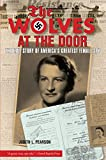 img - for Wolves at the Door: The True Story Of America's Greatest Female Spy book / textbook / text book