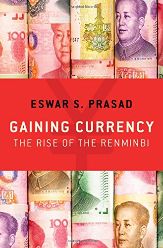 Gaining Currency: The Rise of the Renminbi (Gaining Currency The Rise Of The Renminbi)