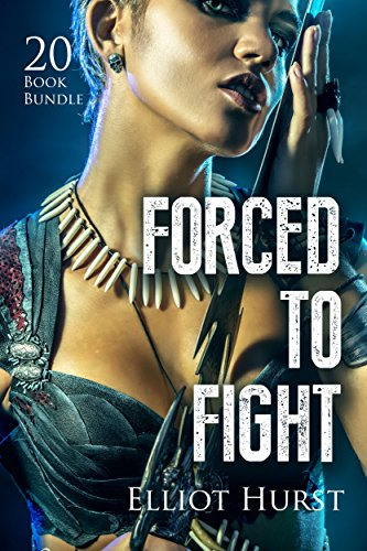 Erotica: Forced To Fight (New Adult Romance Multi Book Mega Bundle Erotic Sex Tales Taboo Box Set)(New Adult Erotica, Contemporary Coming Of Age Fantasy, Fetish)