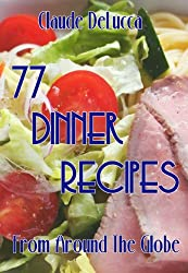 77 Dinner Recipes From Around The Globe (English Edition)