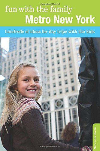 Fun with the Family Metro New York: Hundreds of Ideas for Day Trips with the Kids (Fun with the Family Series)