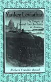 img - for Yankee Leviathan: The Origins of Central State Authority in America, 1859-1877 book / textbook / text book