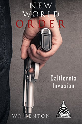 New World Order: California Invasion (Vol. 2) by [Benton, W.R.]