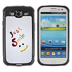 CAZZ Rugged Armor Slim Protection Case Cover Shell // Just Smile Be Happy // Samsung Galaxy S3