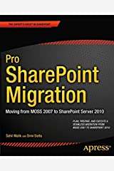 Pro SharePoint Migration: Moving from MOSS 2007 to SharePoint Server 2010 (Expert's Voice in Sharepoint) Paperback