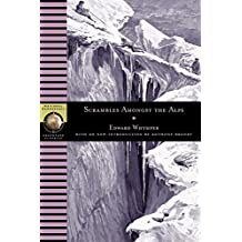 Scrambles Amongst the Alps (National Geographic Adventure Classics)