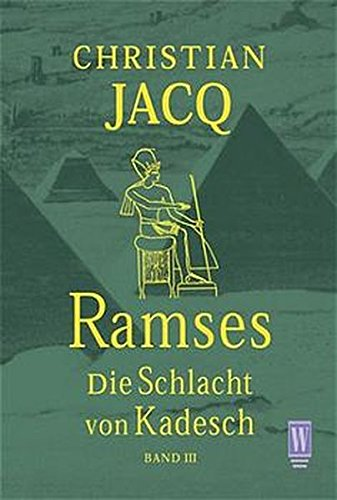 Die Schlacht von Kadesch (Ramses, Band 3)