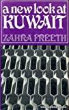Front cover for the book A new look at Kuwait by Zahra Freeth