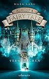 Almost a Fairy Tale: Verwunschen