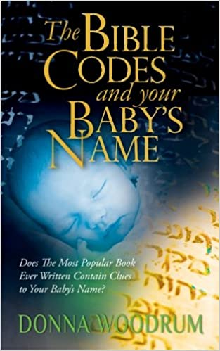 The Bible Codes And Your Baby S Name Does The Most Popular Book