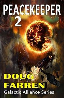 Peacekeeper 2 (Galactic Alliance Book 5) by [Farren, Doug]