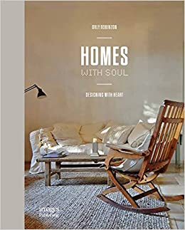 Homes With Soul: Designing With Heart: Orly Robinzon: 9781864707250:  Amazon.com: Books
