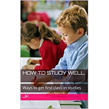 How to study well: Ways to get first class in studies
