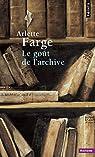 Le goût de l'archive par Farge