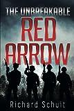 The Unbreakable Red Arrow, Richard Schuit, 149319626X
