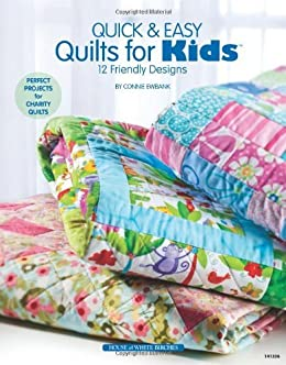 Quick Easy Quilts For Kids 12 Friendly Designs Kindle Edition