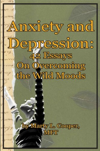 Read Online Anxiety and Depression:  42 Essays on Overcoming the Wild Moods pdf epub