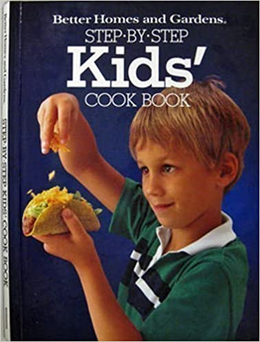 Better Homes And Gardens Step By Step Kids Cook Book Better Homes