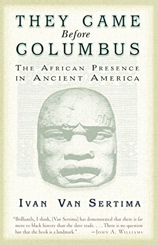 They Came Before Columbus: The African Presence in Ancient America (Journal of African Civilizations) (1 Columbus)