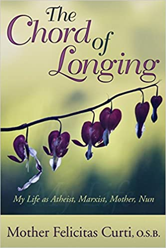 The Chord Of Longing My Life As Atheist Marxist Mother Nun