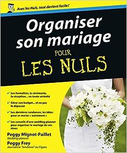 Amazon.fr - Organiser son Mariage Pour les Nuls - Peggy FREY ...