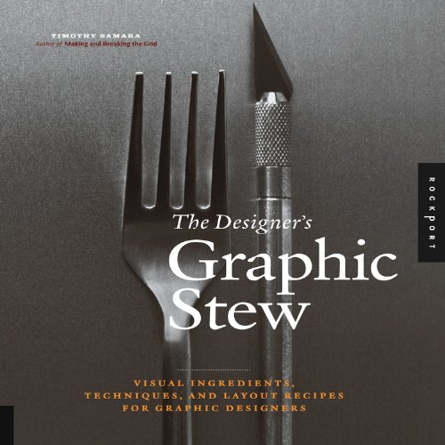 The Designer's Graphic Stew: Visual Ingredients, Techniques, and Layout Recipes for Graphic - Cards Gift Sell Australia