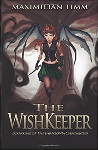 The WishKeeper: Book One of The Paragonia Chronicles (Volume 1)