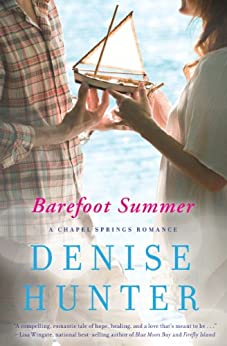 Barefoot Summer (A Chapel Springs Romance Book 1) by [Hunter, Denise]
