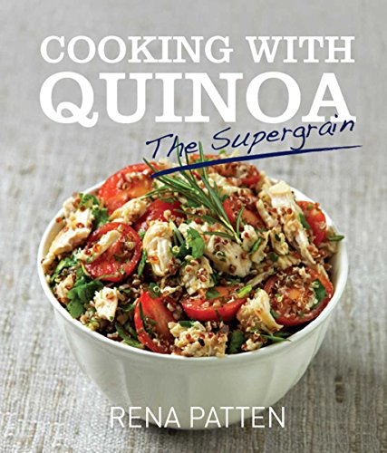 Cooking With Quinoa: the Supergrain by Rena Patten