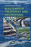Fundamentals of Wastewater Treatment and Engineering, Riffat, Rumana, 1780401310