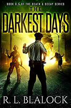 The Darkest Days (Death & Decay) by [Blalock, R. L.]
