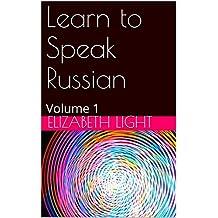 Learn to Speak Russian: Volume 1
