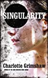 Front cover for the book Singularity by Charlotte Grimshaw