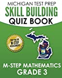 MICHIGAN TEST PREP Skill Building Quiz Book M-STEP Mathematics Grade 3: Preparation for the M-STEP Mathematics Assessments
