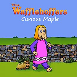 The Wafflehoffers: Curious Maple by [Bolton,Fay]