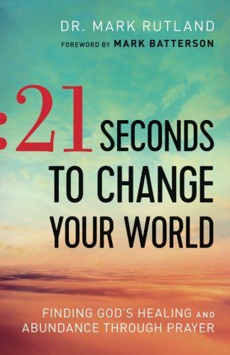 21 Seconds to Change Your World: Finding God's Healing and Abundance Through - Stores Center Circle Mall