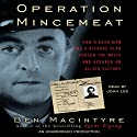Operation Mincemeat: How a Dead Man and a Bizarre Plan Fooled the Nazis and Assured an Allied Victory Audiobook by Ben Macintyre Narrated by John Lee