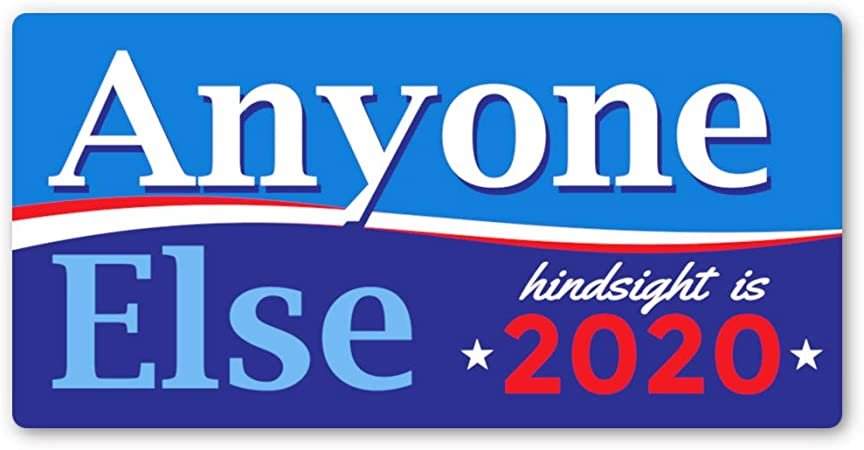 Tired of Today/'s Presidential Politics Show That You are Ready for a Change in The Next Election Crafted-Brand Anyone Else 2020 Bumper Sticker