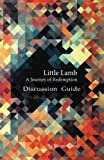 img - for Little Lamb: Journey of Redemption: Discussion Guide book / textbook / text book