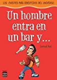 img - for Un hombre entra en un bar y . . .: Los chistes m s divertidos del universo (Spanish Edition) book / textbook / text book