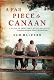 A Far Piece to Canaan: A Novel of Friendship and Redemption